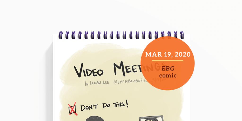 EBG comic: A Tip On Video Meetings by Empty Bamboo Girl, aka Lillian Lee