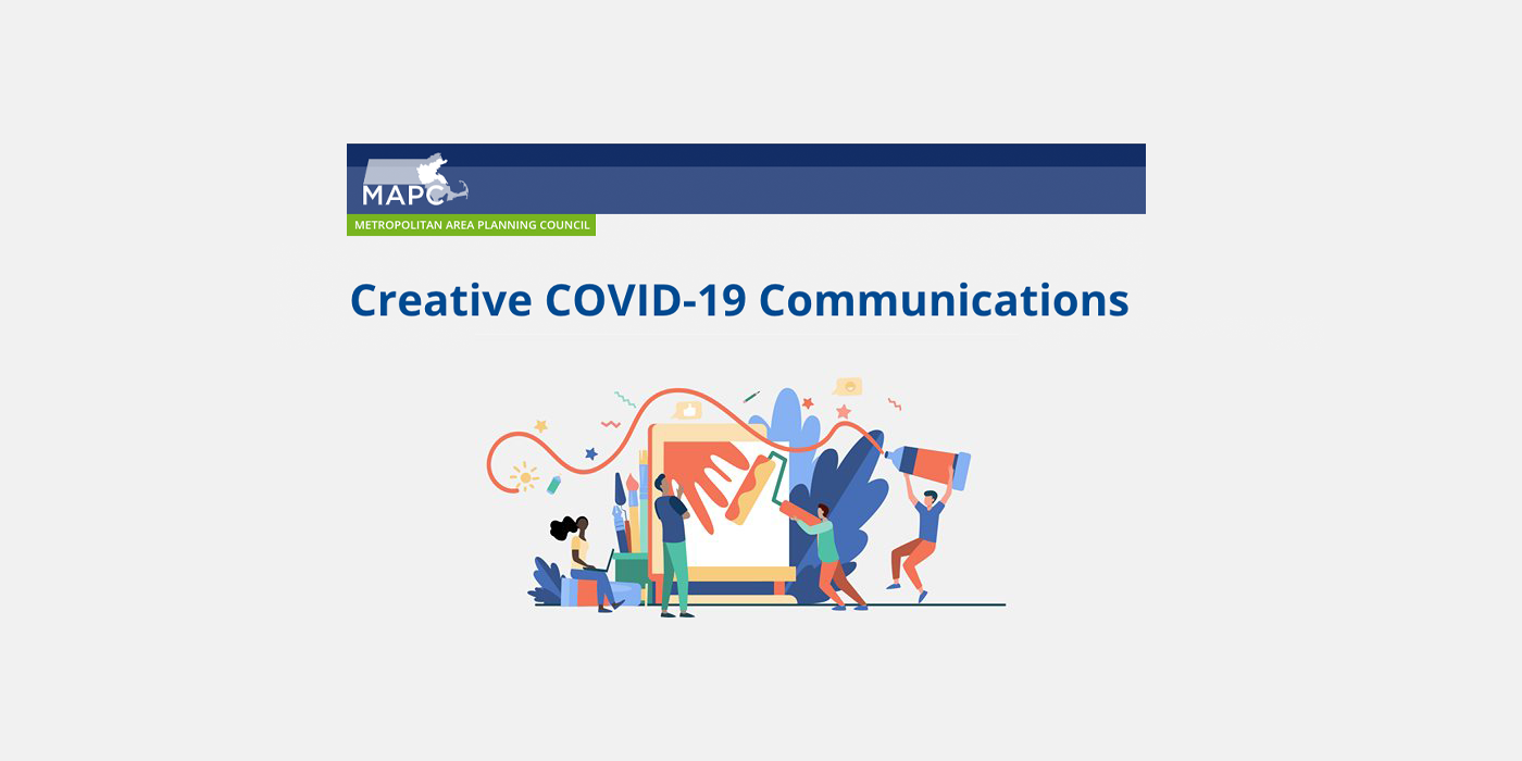 MAPC's Arts & Culture and Public Health Creative COVID-19 Communications Grant
